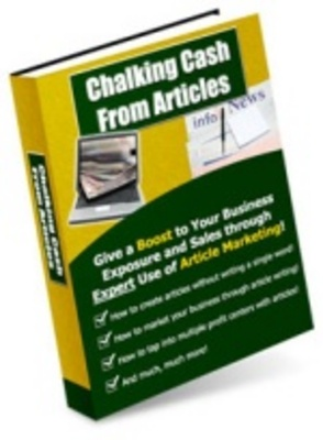 Product picture Chalking Cash From Articles - Make Money Writing Articles!